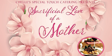 """""""Sacrificial Love of a Mother"""" tickets"""