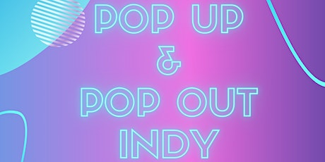 Pop Up & Pop Out Indy tickets