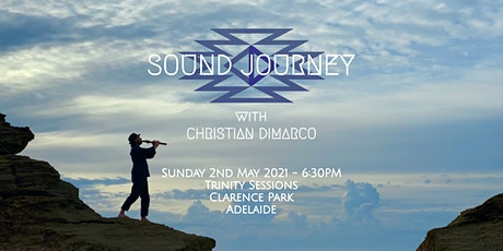 Sound Journey w/ Christian Dimarco - 2nd May 2021 Adelaide tickets