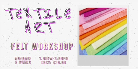 2  Week Felt Workshop | Textile Art tickets