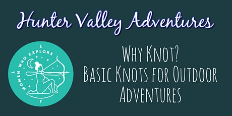 Why Knot? Basic Knots for Outdoor Adventures - Women's Class tickets