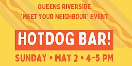 Queens Riverside - Meet the Neighbours 'Hotdog bar' tickets