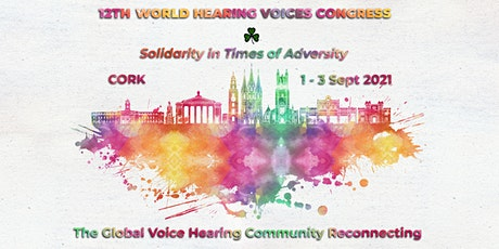 12th World Hearing Voices Congress, Cork, Ireland, 1-3 Sept 2021 tickets