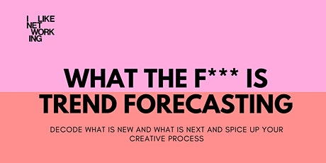 What the F*** is Trend Forecasting tickets