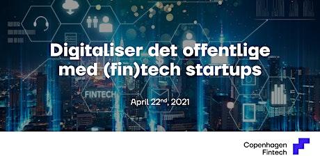 Digitaliser det offentlige med (fin)tech startups tickets