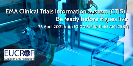 EMA Clinical Trials Information System (CTIS)-Be ready before  it goes live tickets