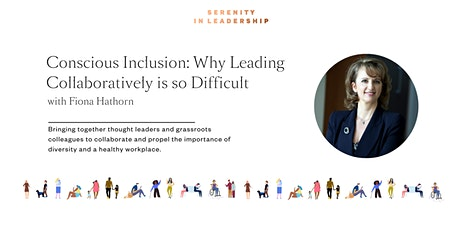 Conscious Inclusion – Why Leading Collaboratively is so Difficult tickets