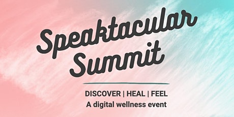 Speaktacular Summit: A Digital Wellness Event tickets