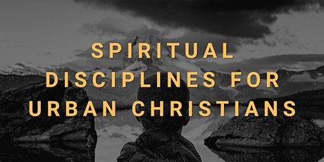 Spiritual Disciplines for Urban Christians tickets