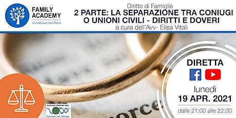 2 PARTE: LA SEPARAZIONE TRA CONIUGI - UNIONI CIVILI - DIRITTI E DOVERI biglietti