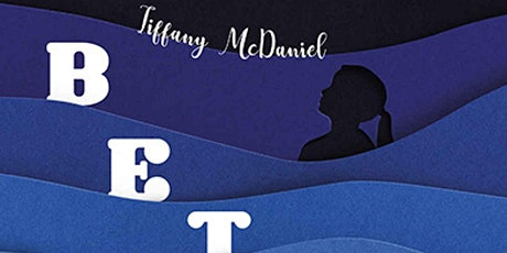 "MAY 2021: ""Betty"" by Tiffany McDaniel (TBA) tickets"