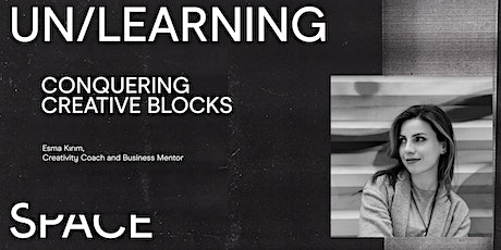 UN/LEARNING SPACE: Conquering Creative Blocks - Esma Kırım tickets