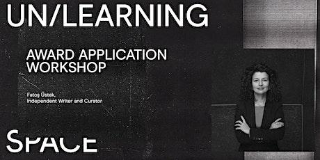 UN/LEARNING SPACE: Award Application Workshop with Fatoş Üstek biglietti