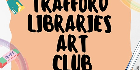 Trafford Libraries Art Club tickets