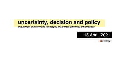 Uncertainty, Decision and Policy tickets
