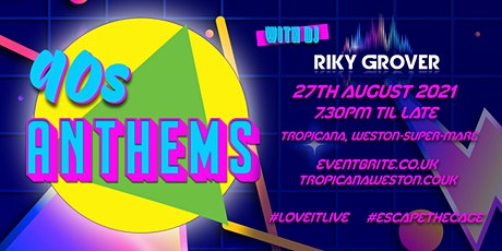 90s Anthems Bank Holiday Friday tickets
