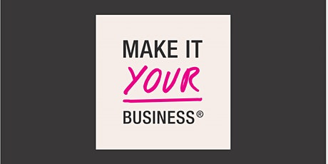 Make It Your Business April 2021 tickets