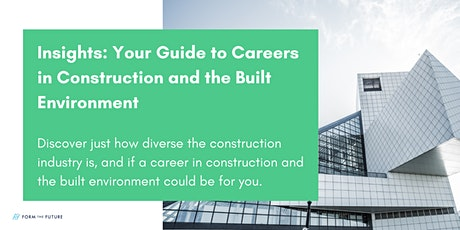 Insights: Your Guide to Careers in Construction and the Built Environment tickets