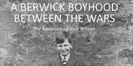 A Berwick Boyhood Between the Wars by Elisabeth Wilson tickets