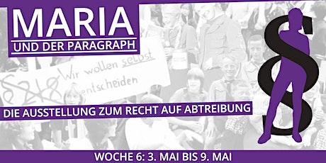 Maria und der Paragraph - WOCHE 6 - 3. Mai bis 9. Mai 2021 Tickets