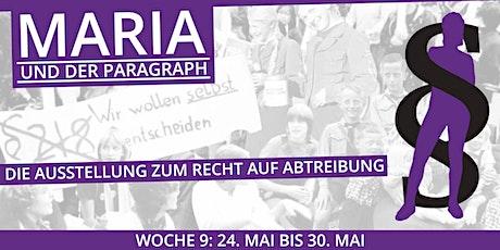 Maria und der Paragraph - WOCHE 9 - 24. Mai bis 30. Mai 2021 Tickets