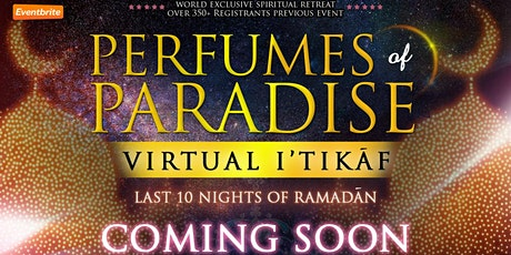 Perfumes of Paradise | Virtual I'tikaf tickets