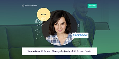 Webinar: How to Be an AI Product Manager by Facebook AI Product Leader tickets