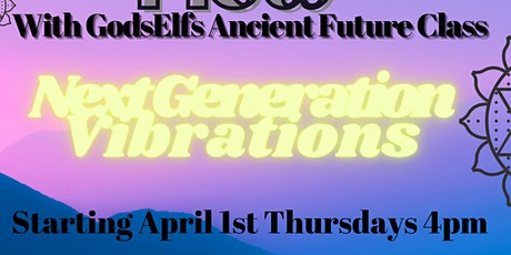 Next Generation Vibration Ancient Future Class tickets