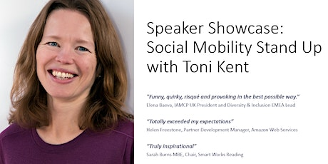 Speaker Showcase - Social Mobility Stand Up  with Toni Kent tickets