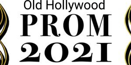 Old Hollywood Prom 2021 tickets