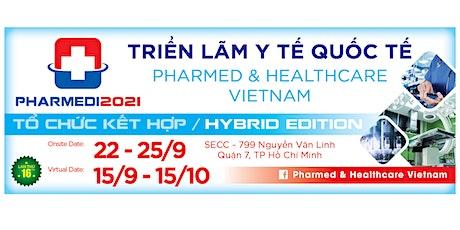 Triển Lãm Y Tế Quốc Tế Pharmed & Healthcare Vietnam 2021 tickets