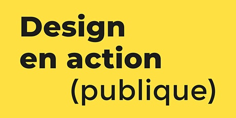 Design en action (publique) billets