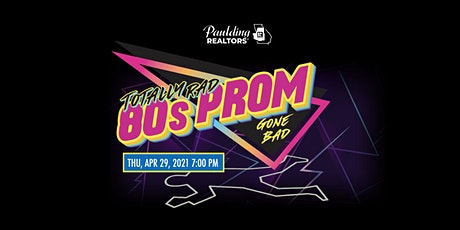 2021 Totally Rad 80s Prom Gone Bad - Murder Mystery Night tickets
