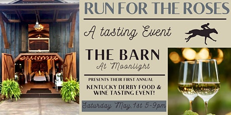 The Barn presents Run for the Roses Tasting Event!! tickets