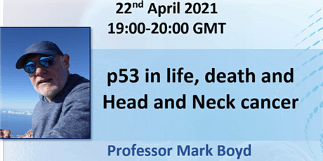 p53 in life, death and Head and Neck cancer. Professor Mark Boyd tickets