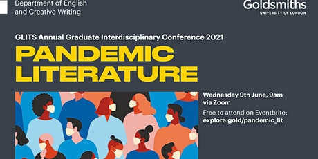 Pandemic Literature GLITS Annual Graduate Interdisciplinary Conference 2021 tickets