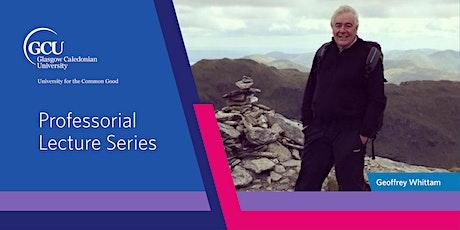 Professorial Lecture by Professor Geoffrey Whittam tickets