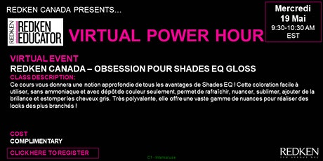 REDKEN CANADA - OBSESSION POUR SHADES EQ GLOSS tickets