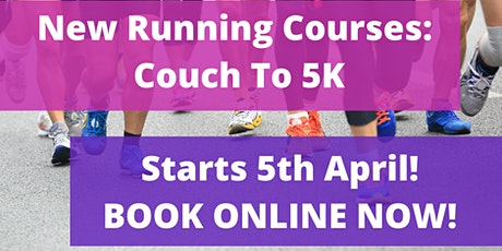 NEW COUCH TO 5K RUNNING COURSE STARTS MONDAY 5TH APRIL! billets