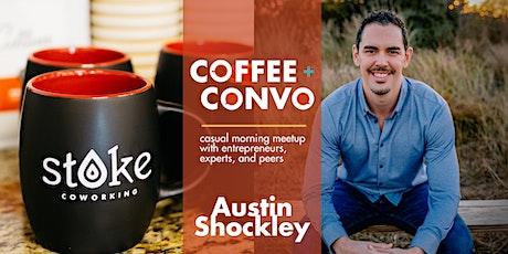 Coffee + Convo with Austin Shockley - Virtual tickets