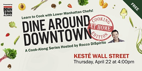 Dine Around Downtown: Cooking At Home Edition With Kesté Wall Street tickets