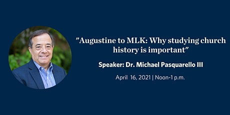 """Augustine to MLK: Why studying church history is important."" tickets"