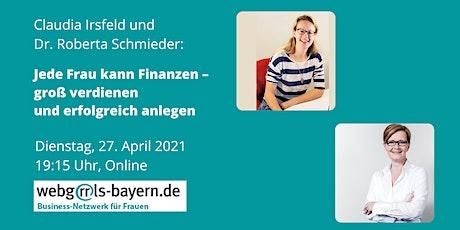 Claudia Irsfeld und Dr. Roberta Schmieder: Jede Frau kann Finanzen. Tickets