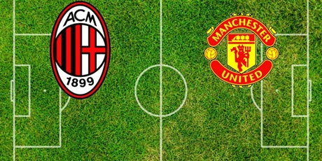 ONLINE@!. Milan - Manchester United in. Dirett Live 2021 tickets