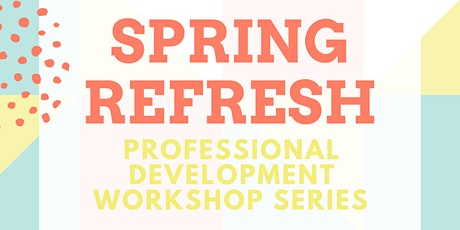 Spring Refresh: Professional Development and Career Building Series tickets