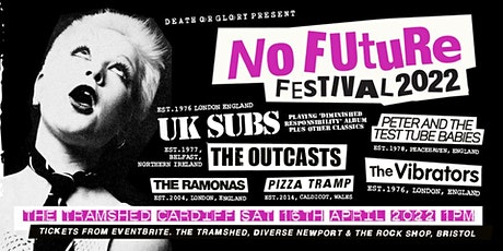 No Future 2022 ft/ UK Subs / Peter and the Test Tube Babies +3 tickets