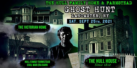 Ghost Hunt at the Hull Family Home & Farmstead | Lancaster, NY | 9.25.21 tickets