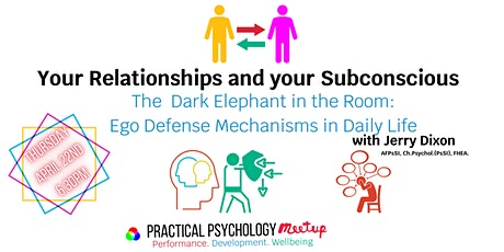 Your  Subconscious &  Relationships : Ego Defence Mechanisms in Daily Life tickets