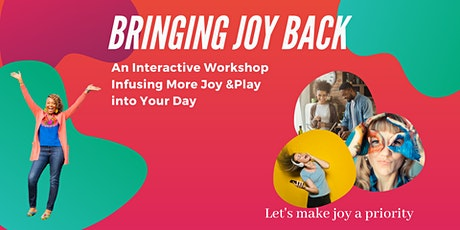 Bringing Joy Back: Scheduling Play & Joyful Moments in Your Day tickets