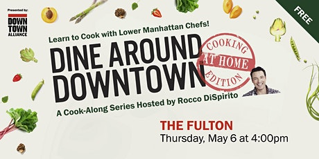 Dine Around Downtown: Cooking At Home Edition With The Fulton biglietti